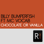 BILLY BUMPERFISH FT MC VOCAB - Chocolate Or Vanilla (Front Cover)