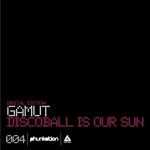 GAMUT - Discoball Is Our Sun (Front Cover)