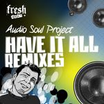 AUDIO SOUL PROJECT - Have It All remixes (Front Cover)