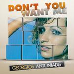 ANTONIADIS, Georgios - Dont You Want Me (Front Cover)