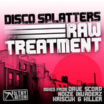 DISCO SPLATTERS - Raw Treatment (Front Cover)