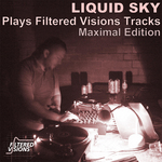 LIQUID SKY - Liquid Sky Plays Filtered Visions Tracks Maximal edition (Front Cover)