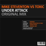 STEVENTON, Mike/TOXIC - Under Attack (Original Mix) (Front Cover)