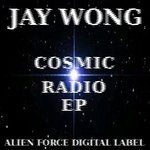 WONG, Jay - Cosmic Radio EP (Front Cover)