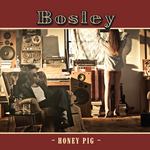 BOSLEY - Honey Pig (Front Cover)