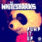 WHITESHARKS, The - Pump It Up (Front Cover)