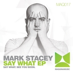 STACEY, Mark - Say What EP (Front Cover)