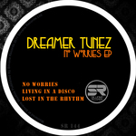 DREAMER TUNEZ - No Worries EP (Front Cover)