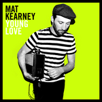 MAT KEARNEY - Young Love (Front Cover)