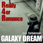 GALAXY DREAM - Ready 4 Romance (Front Cover)