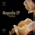 POZITIVE - Magnolia Ep (Front Cover)
