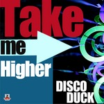 DISCODUCK - Take Me Higher (Front Cover)
