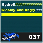 HYDRO8 - Gloomy And Angry (Front Cover)