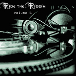 Ride The Riddim Vol 6