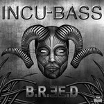 BREED - Incu Bass (Front Cover)