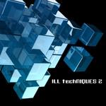 Ill Techniques 2