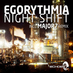 EGORYTHMIA - Night Shift (Front Cover)