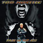 TOO HOSTILE - Pain In The Ass (Front Cover)