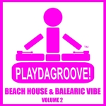 Beach House & Balearic Vibe Volume 2 (Club Edition)