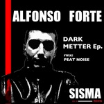 FORTE, Alfonso - Dark Metter EP (Front Cover)