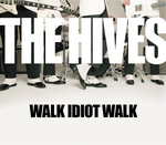 HIVES, The - Walk Idiot Walk (Front Cover)