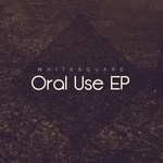 WHITESQUARE - Oral Use EP (Front Cover)