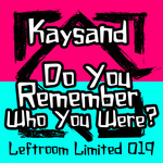 KAYSAND - Do You Remember Who You Were? (Front Cover)