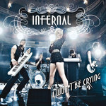 INFERNAL - I Won't Be Crying (Front Cover)