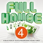 VARIOUS - Full House, Vol 4 (A Selection Of Tech & Progressive House Tunes) (Front Cover)
