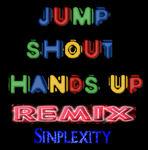Jump Shout Hands Up Remix