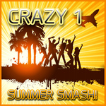 CRAZY 1 - Summer Smash (Front Cover)