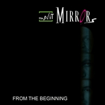 SPLIT MIRRORS - From The Beginning (Front Cover)