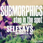 SUBMORPHICS feat SELFSAYS - Step In The Spot (Front Cover)