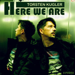 TORSTEN KUGLER - Here We Are (Front Cover)