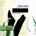 DEXTER, Daniel - No House For Old Men (Front Cover)
