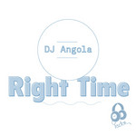 DJ ANGOLA - Right Time EP (Front Cover)