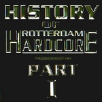 VARIOUS - History Of Rotterdam Hardcore Part 1 (Front Cover)
