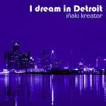 I Dream Detroit