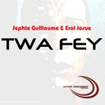 GUILLAUME, Jephte feat EROL JOSUE - Twa Fey (Front Cover)