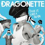 DRAGONETTE - Take It Like A Man (Bimbo Jones Draggin It Vocal Mix) (Front Cover)