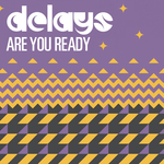 DELAYS - Are You Ready (Front Cover)