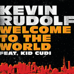 KEVIN RUDOLF feat KID CUDI - Welcome To The World (Front Cover)
