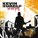 KEVIN RUDOLF - In The City (Front Cover)