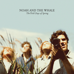 NOAH & THE WHALE - The First Days Of Spring (Standard CD Album) (Front Cover)