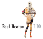 PAUL HEATON - I Do (Front Cover)