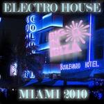 Electro House: Miami 2010 (unmixed tracks)