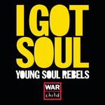 YOUNG SOUL REBELS - I Got Soul (Front Cover)