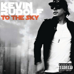 KEVIN RUDOLF - To The Sky (Explicit) (Front Cover)