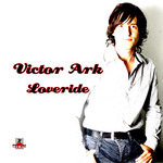 VICTOR ARK - Loveride (Front Cover)