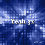 LION, Mick - Yeah 3X (Front Cover)